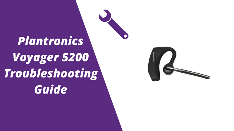 Plantronics Voyager 5200 Troubleshooting Guide Headset Advisor