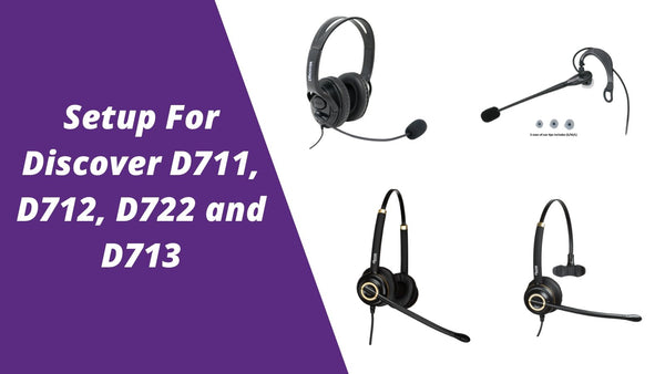 Setup Guide For Discover D711, D712, D722 and D713 | Headset Advisor
