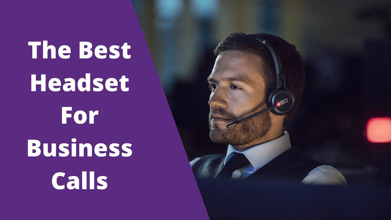 The Best Headset For Business Calls | Headset Advisor