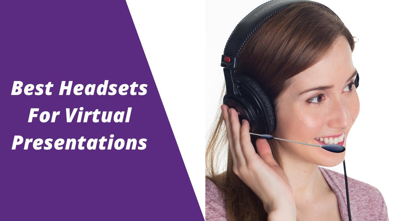 The Best Headsets For Better Virtual Presentations | Headset Advisor