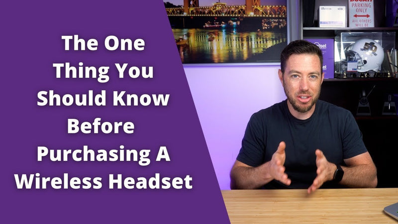 The One Thing You Should Know Before Purchasing A Wireless Headset | Headset Advisor