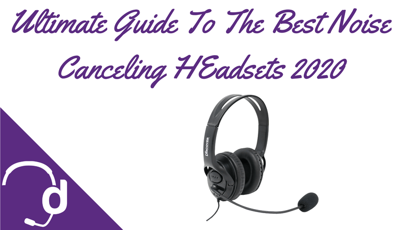 The Ultimate Guide To The Best Noise Canceling Headsets For Your Office and Call Center in 2020 | Headset Advisor