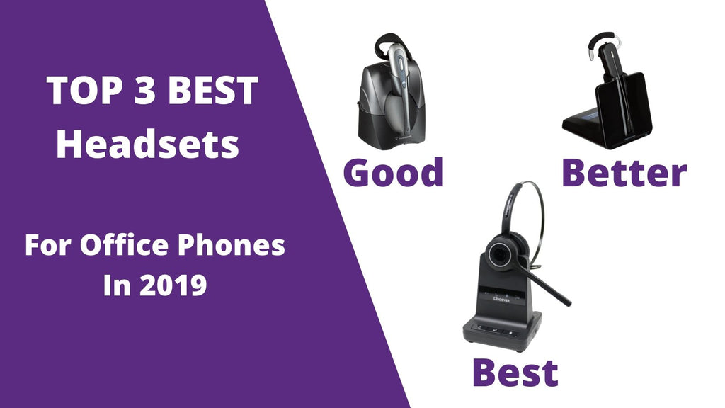 Top 3 Best Wireless Headsets For Office Phones 2019 Headset Advisor