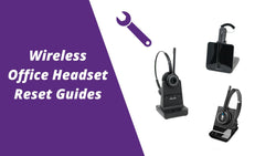 Wireless Office Headset Reset Guides- Troubleshooting | Headset Advisor