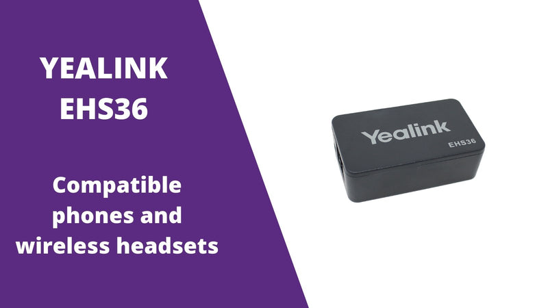 Yealink EHS36 Compatible Phones And Wireless Headsets | Headset Advisor