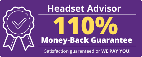 Headset Advisor 110% Money-Back Guarantee