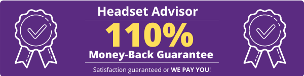 Headset Advisor 110% Guarantee