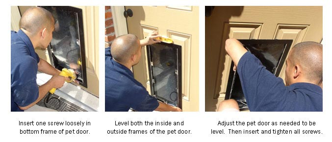 Loosely screw your pet frame into the door holes, making sure it is level before completely installing