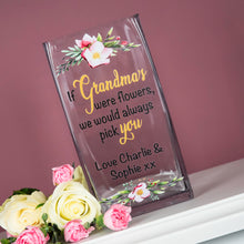 Load image into Gallery viewer, Personalised If Grandma's Were Flowers Glass Vase
