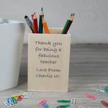 Load image into Gallery viewer, Thank you Fabulous Teacher Personalised Wooden Pencil Pot
