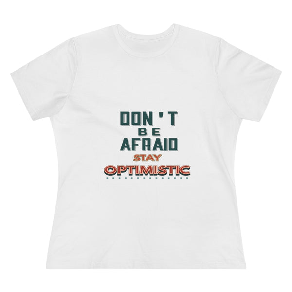 Stay Optimistic Women's Premium Tee - Pets Tee Shirt Store
