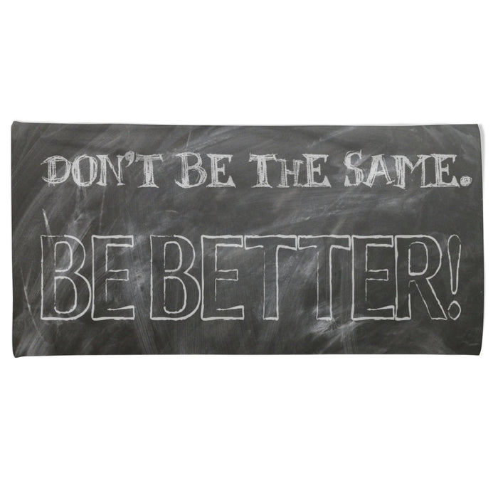 Power Towel: DON´T BE THE SAME BE BETTER | | Grösse 50 x 100 cm