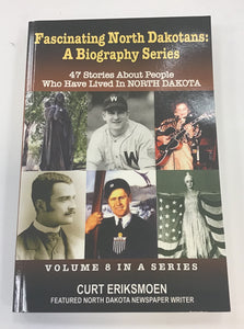 Fascinating North Dakotans: A Biography Series (Volume 8)