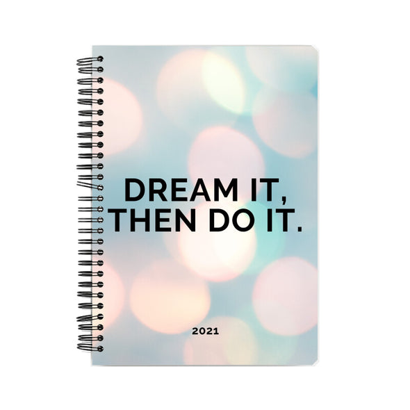 Dream it unruled notebook 2021