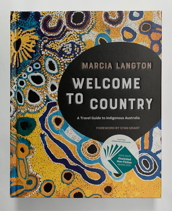 Welcome to Country - Marcia Langton. A Travel Guide to Indigenous Australia