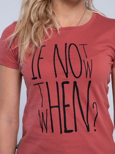 Women T-Shirt (classic) with If not Now when Then print - ERDBÄR #Worldchanger