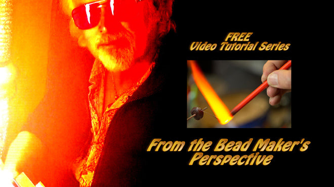 From The Bead Maker's Perspective: Lampwork/Glass Bead Making Video Tutorials