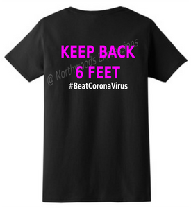#BeatCoronaVirus Social Distancing LADIES T-Shirt KEEP BACK 6 FEET