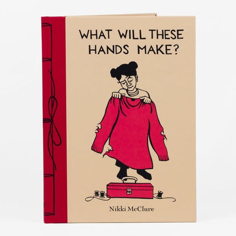 What Will These Hands Make Book