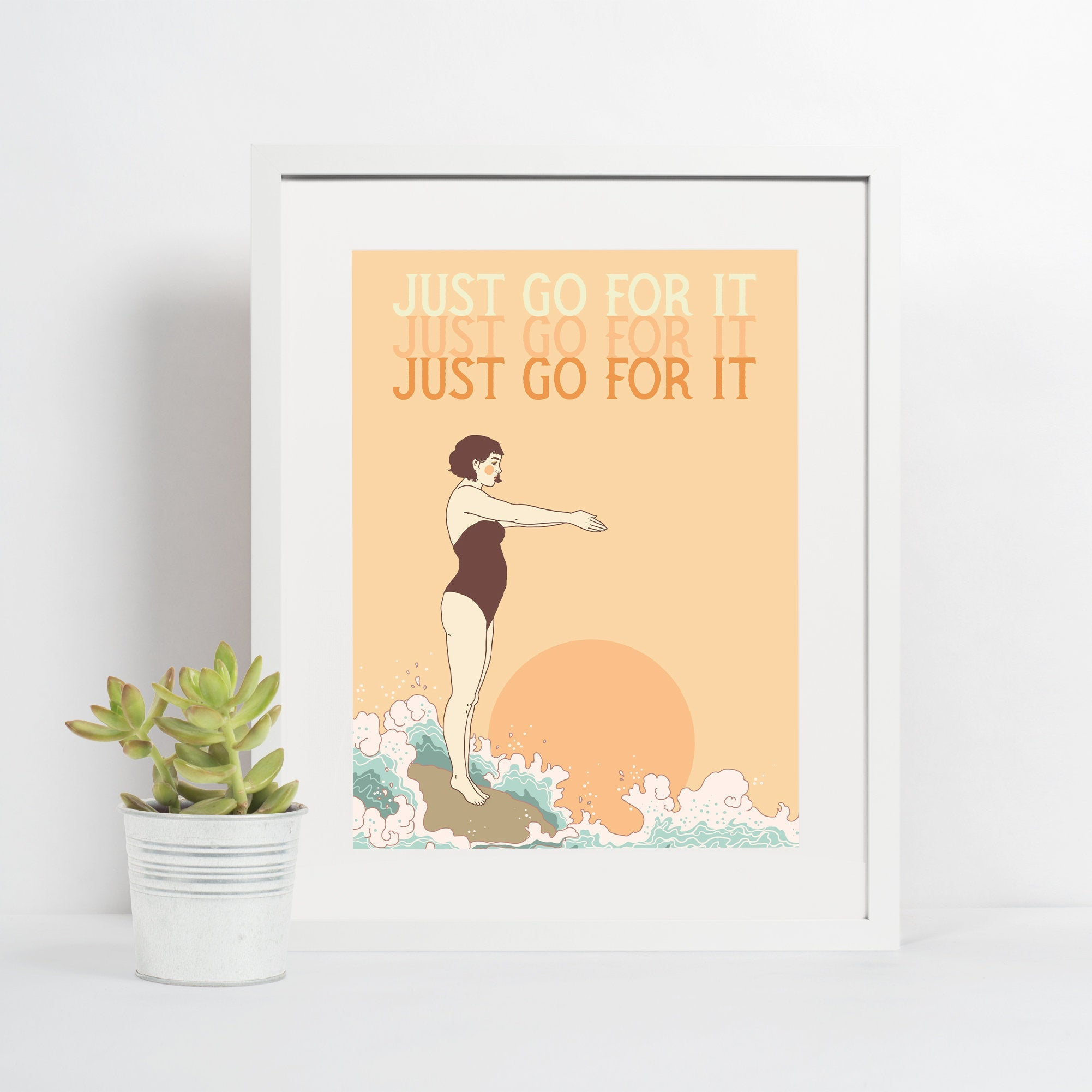 Just Go For It 4x6 Print
