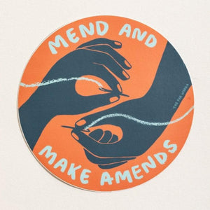 Mend and Make Amends Sticker