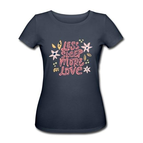 "Image of   Økologisk T-shirt - ""Less sleep, more love"""