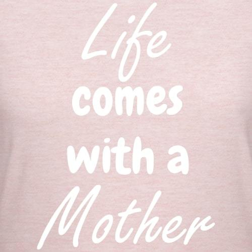 "Økologisk T-shirt - ""Life comes with a mother"" - Buump"