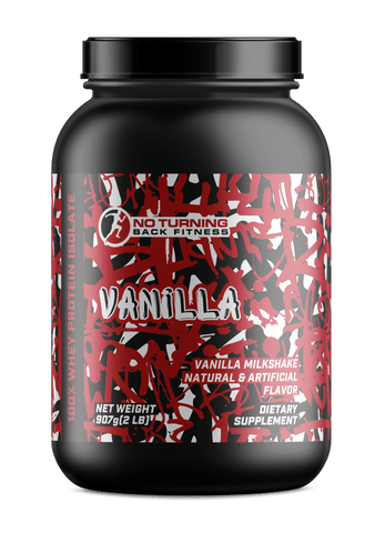 100% Whey Protein Isolate - Vanilla - No Turning Back Fitness