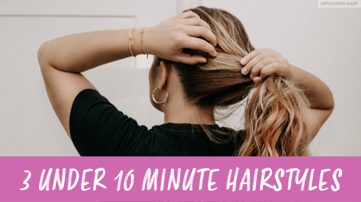 3 easy & under 10 minute Hairstyles