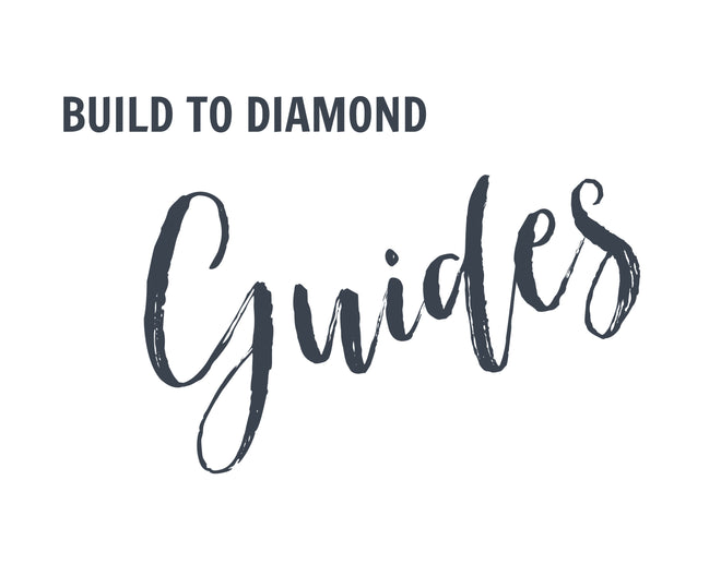 Build to Diamond Guides