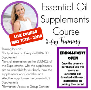 LIVE Essential Oil Supplement Course: May 18th-22nd