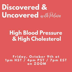 RECORDING: Uncovered & Discovered: High Blood Pressure & High Cholesterol