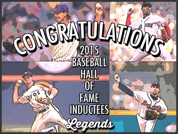 Congrats to the 2015 Baseball Hall of Fame Inductees - Legends Clothing Company