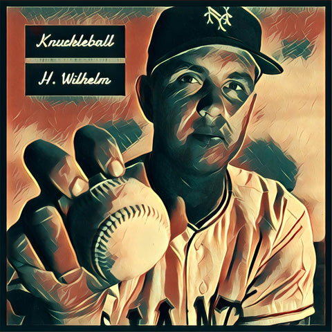 Hoyt Willhelm Knuckleball