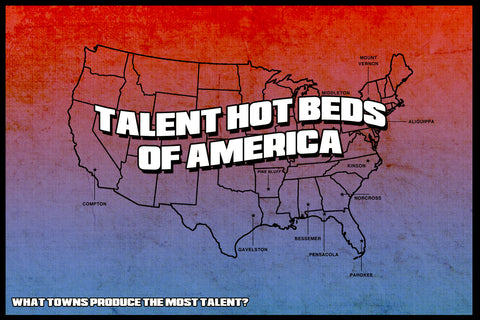 Talent Hot Beds of America