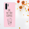 """Ok, But First Coffee"" Phone Case"