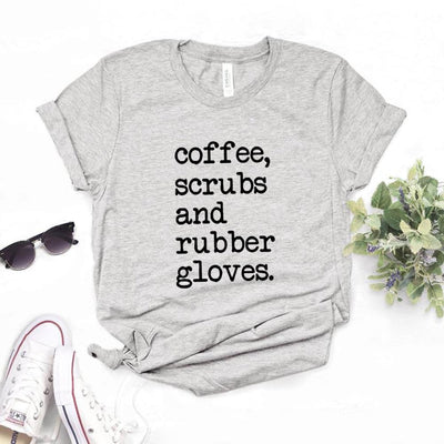 """Coffee, Scrubs & Rubber Gloves"" T Shirt"