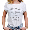 """FIRST OF ALL COFFEE"" Women's T-Shirt"