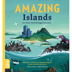 Amazing Islands:  100+ Places That Will Boggle Your Mind by Sabrina Weiss