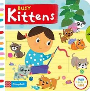 Busy Kittens - Push and Pull Board Book