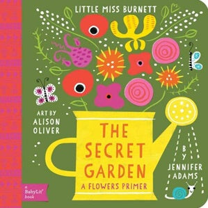 Little Miss Burnett - The Secret Garden : A BabyLit Book