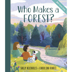 Who Makes a Forest? by Sally Nicholls