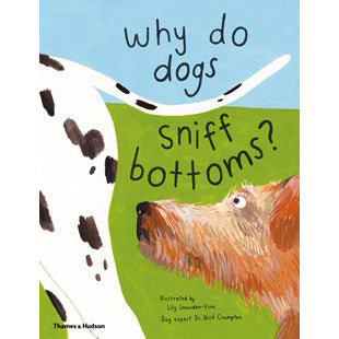 Why do dogs sniff bottoms? by Dr Nick Crumpton