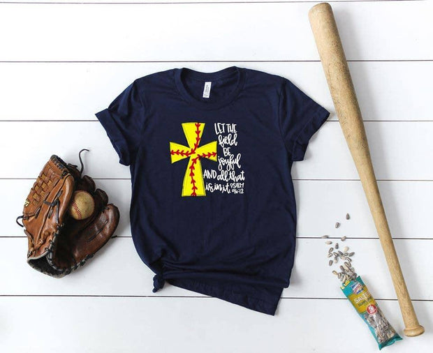 Let The Field Be Joyful Softball Tee | Fruit of the Vine Boutique