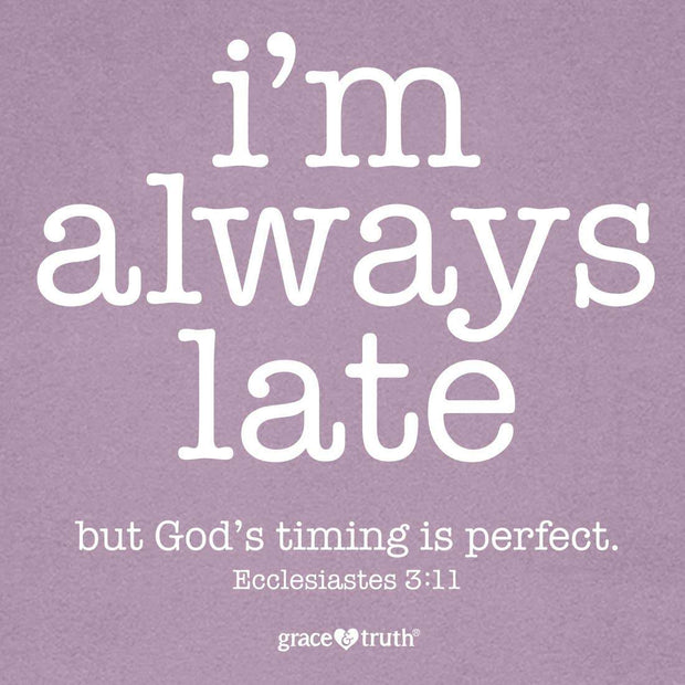 God's Timing is Perfect Tee - Fruit of the Vine