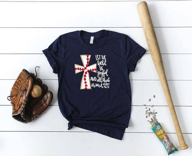Let The Field Be Joyful Baseball Tee | Fruit of the Vine Boutique