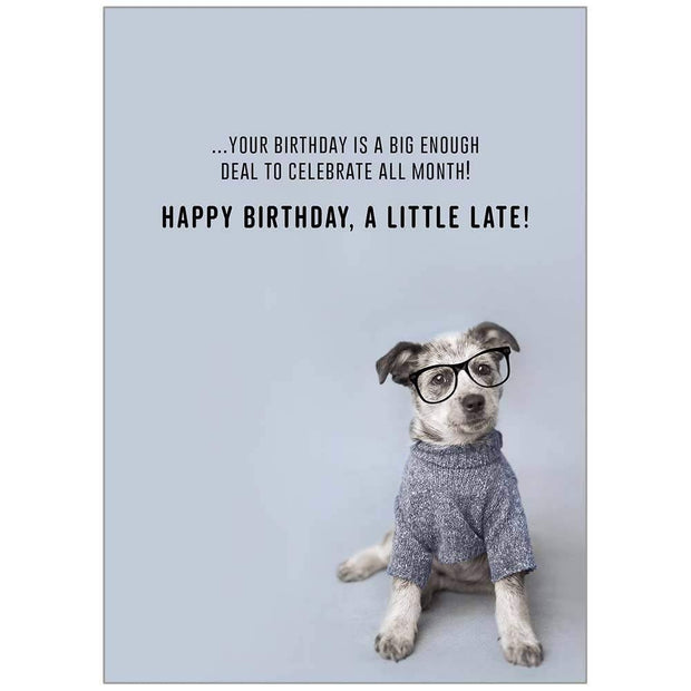 Intelligent Dog Belated Birthday Card