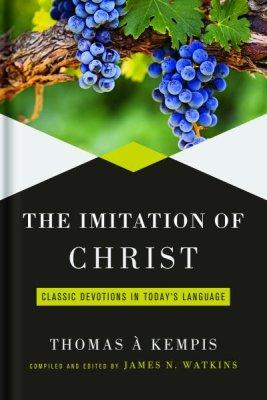 The Imitation of Christ: Classic Devotions in Today's Language Hardcover - Fruit of the Vine