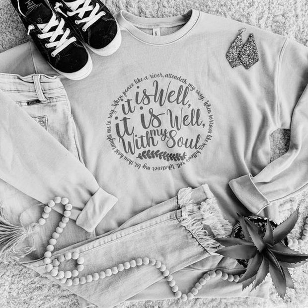 It Is Well with My Soul Sweatshirt | Fruit of the Vine Boutique