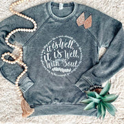 It Is Well with My Soul Sweatshirt